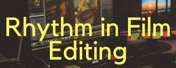 Rhythm in Film Editing